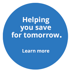 Helping you save for tomorrow.